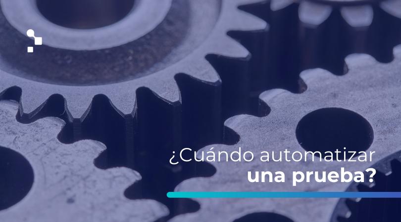 Automatización de pruebas funcionales: ¿cuándo hacerlas? - Abstracta Chile, empresa de Software Testing en Santiago