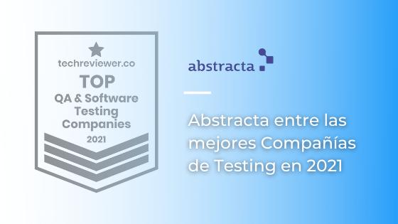 Abstracta entre las mejores compañías de Testing en 2021 por TechReviewer