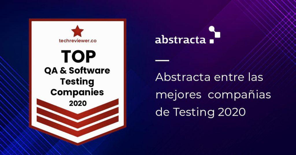 Abstracta entre las mejores compañías de Testing en 2020 por Techreviewer