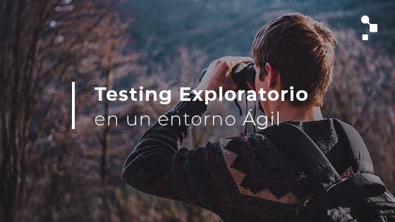 Testing Exploratorio en un entorno Ágil - Abstracta Chile