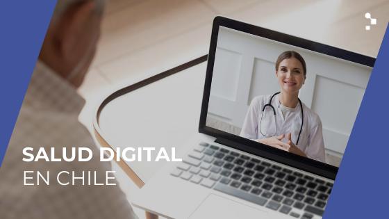 Salud Digital en Chile: avance y desafíos en prácticas asistenciales