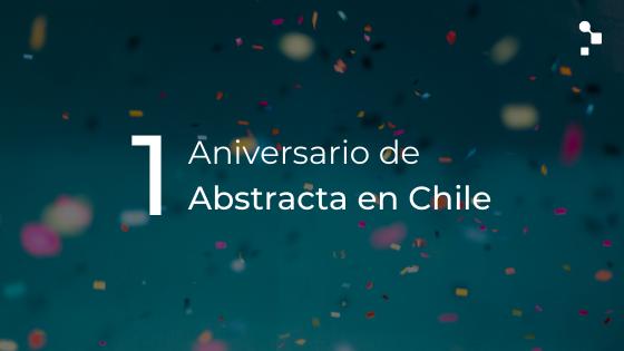 Celebramos el primer aniversario de operaciones de Abstracta en Chile