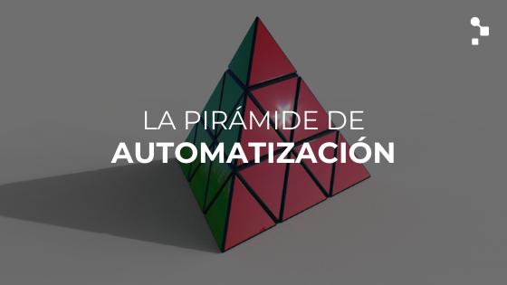 Piramide de automatización de Mike Cohn