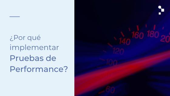 ¿Por qué son necesarias las Pruebas de Performance al inicio del ciclo del desarrollo del software?