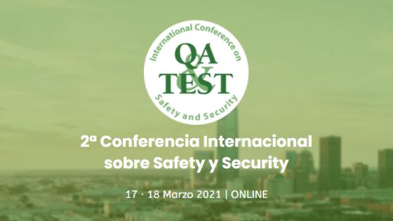 La conferencia internacional QA&TEST Safety & Security se realizará el 17 y 18 de Marzo de 2021 en modalidad online