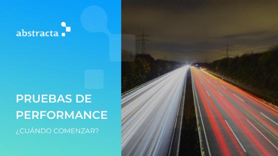 ¿Cuándo es el mejor momento para comenzar con las pruebas de performance?