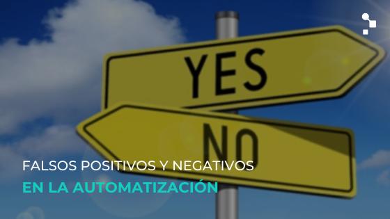 Cómo evitar falsos positivos y falsos negativos en la automatización de pruebas