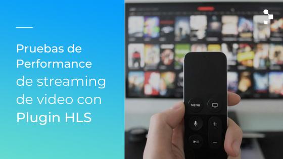 Cómo ejecutar Pruebas de Performance de streaming de video con el Plugin HLS para JMeter
