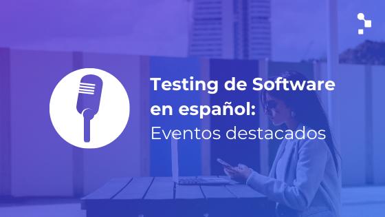 Eventos de Testing de Software en español para 2021