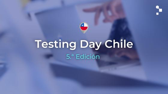 Testing Day Chile 2021: Llega la 5.ª edición