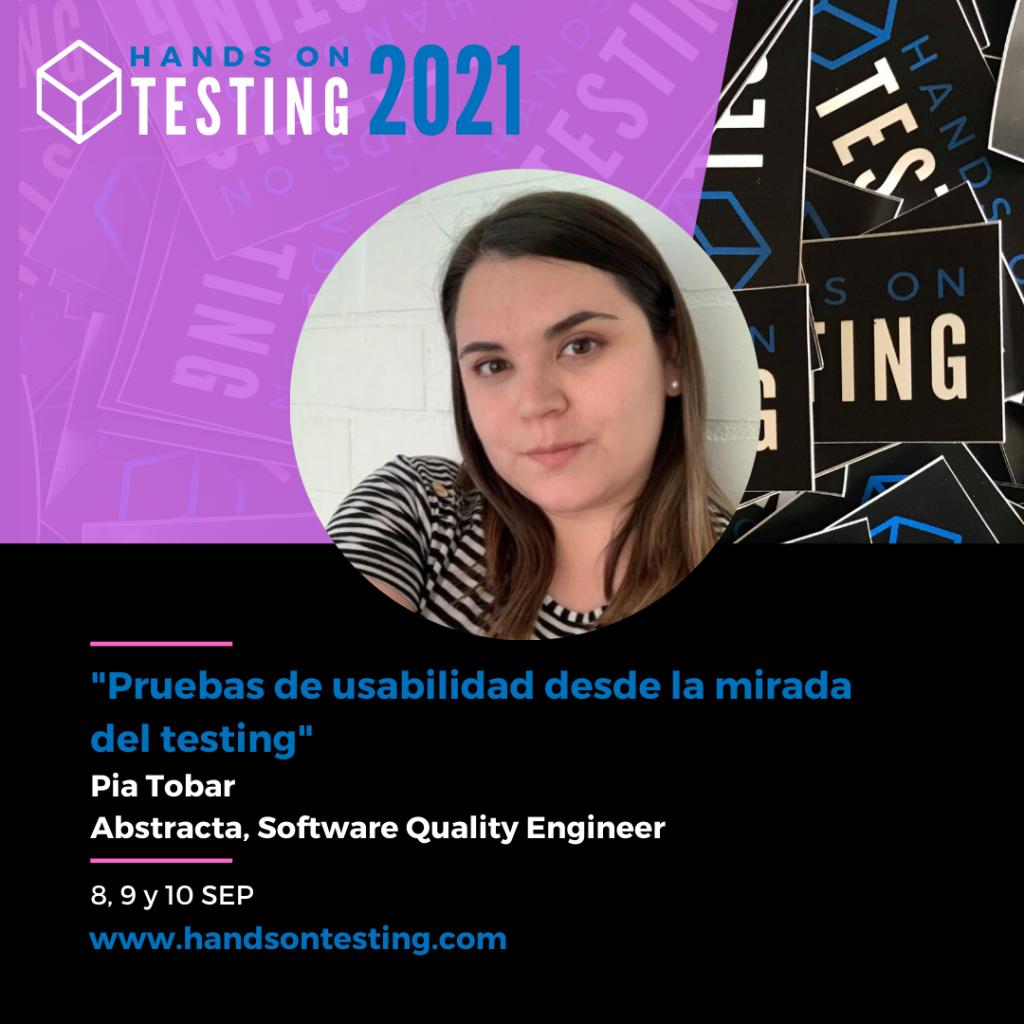 Pruebas de Usabilidad desde la mirada del testing - Pia Tobar, QE Lead en Abstracta Chile, en Hands on Testing 2021