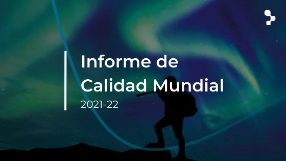 Informe de Calidad Mundial 2021-22: lo más destacado